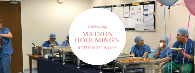Celebrating Matron Hooi Ming's Return To Work