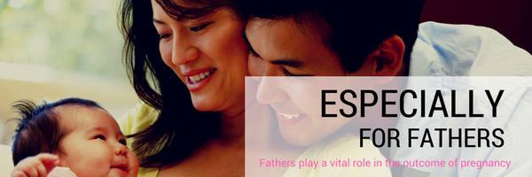 especially for fathers, playing a vital role in the outcome of pregnancy
