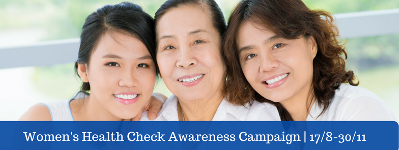 Dr Gan's Women Health Check Awareness Campaign 17/8-30/11