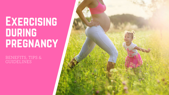 Pregnancy & exercise, BENEFITS, TIPS & GUIDELINES