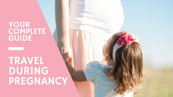 Dr Gan The Complete Guide To Travel During Pregnancy