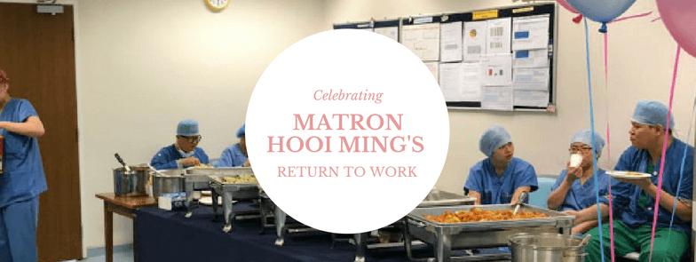 Celebrating Matron Hooi Ming's Return To Work