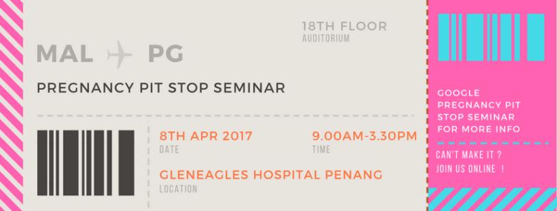 Pregnancy Pit Stop Seminar @ Gleneagles Penang