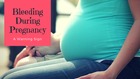 Bleeding During Pregnancy - a warning sign